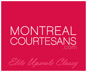 Montreal Courtesans - Genuine authentic independent elite upscale and high class escorts